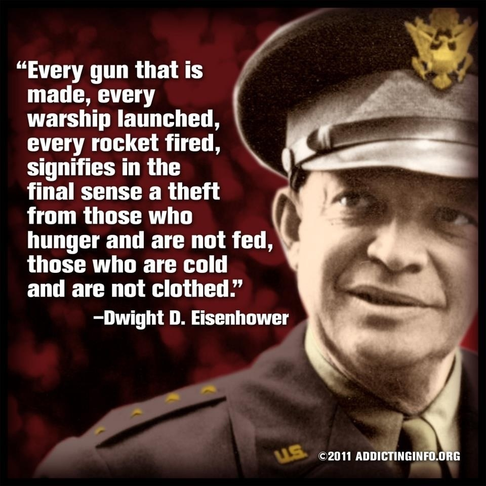 Quotes About War Words Of Wisdom Eisenhower On The Costs Of War  Gradycarter's Blog